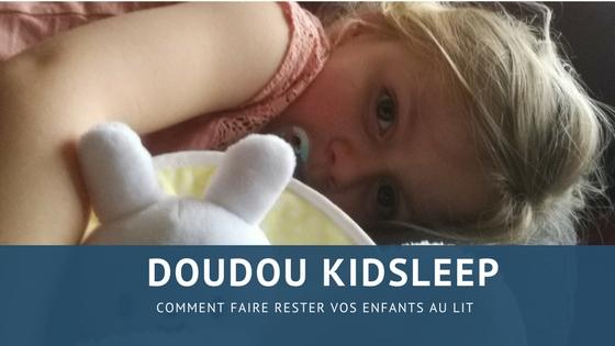 Comment faire rester nos enfants au lit avec le doudou de chez kid'sleep