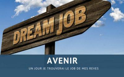 Un jour je trouverai le job de mes rêves