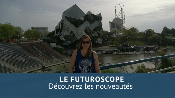 Le futuroscope : Les nouveautés