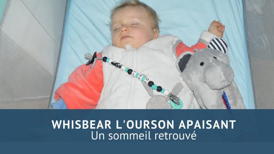 Un sommeil apaisé avec Whisbear L'ourson