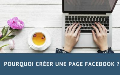 Pourquoi créer une page facebook?