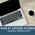 Quelle est la différence entre une page et un groupe Facebook?