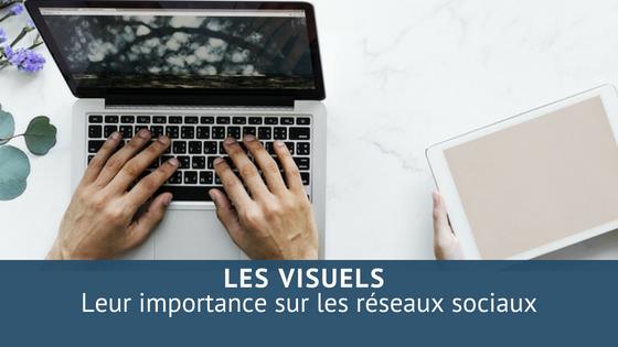 L'importance des visuels sur les réseaux sociaux