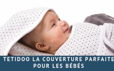 La Tetidoo : La couverture parfaite pour les bébés