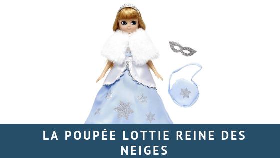 La poupée Lottie Reine des neiges