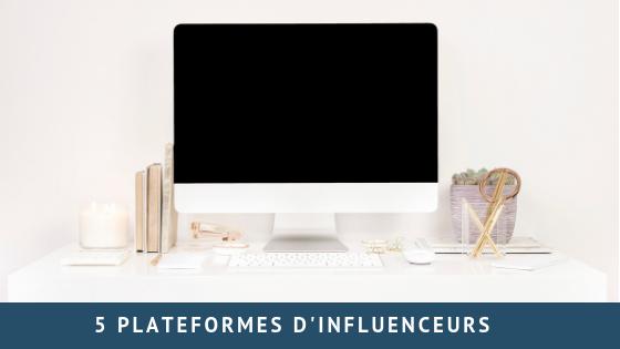 5 plateformes d'influenceurs
