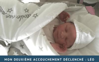 Mon deuxième accouchement déclenché : Léo