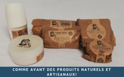 Comme Avant des produits naturels et artisanaux!