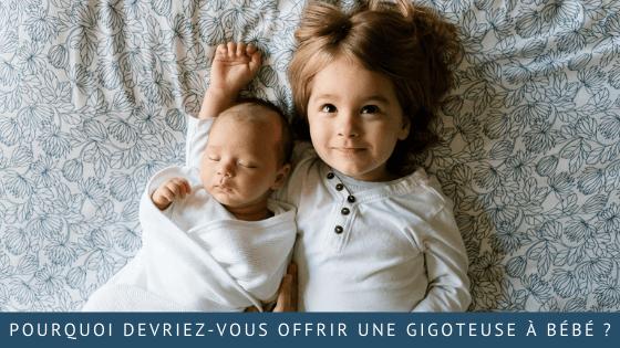 Pourquoi devriez-vous offrir une gigoteuse à bébé?