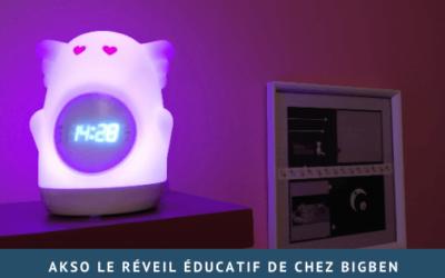 """Le réveil éducatif """"Akso"""" de chez Bigben"""