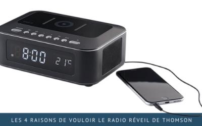 Les 4 raisons de vouloir le radio réveil de Thomson