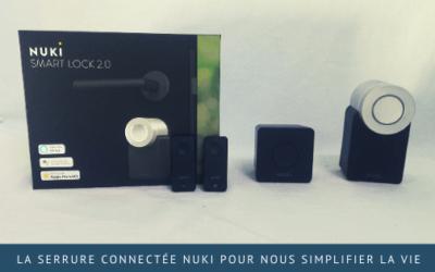 La serrure connectée Nuki pour nous simplifier la vie