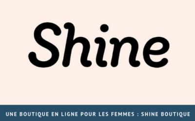 Une boutique en ligne pour les femmes : Shine boutique