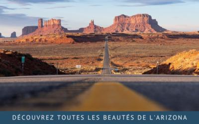 Découvrez toutes les beautés de l'Arizona, aux Etats-Unis