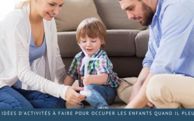 4 idées d'activités à faire pour occuper les enfants quand il pleut