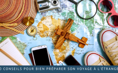 10 conseils pour bien préparer son voyage à l'étranger