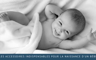 Les accessoires indispensables pour la naissance d'un bébé
