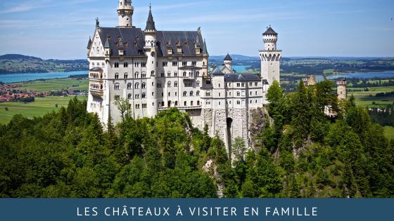 Les châteaux à visiter en famille