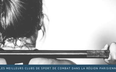 Trouver les meilleurs clubs de sport de combat dans la région parisienne